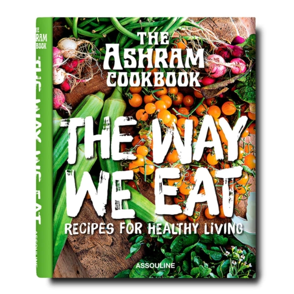 The Ashram Cookbook: The Way We Eat